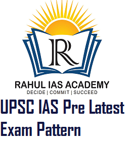 UPSC IAS Pre Latest Exam Pattern